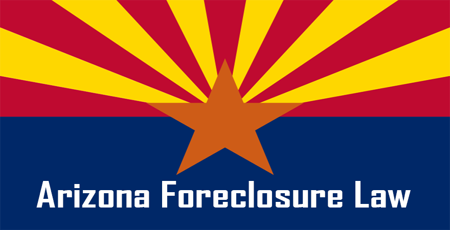 Arizona Foreclosure Law