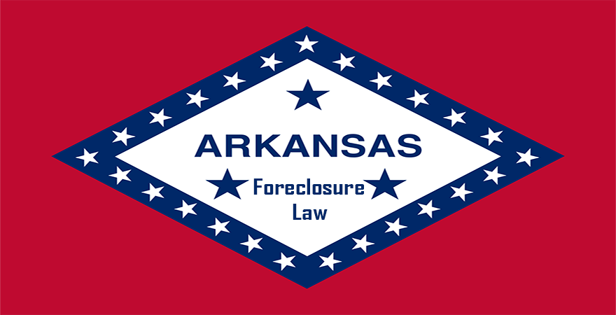 Arkansas Foreclosure Law