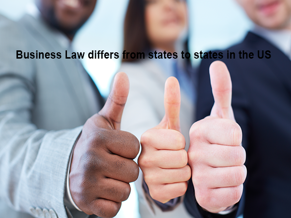 Business Law differs from states to states in the US
