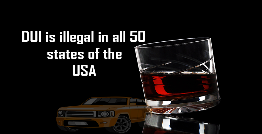 DUI-DWI is illegal in all 50 states of the USA