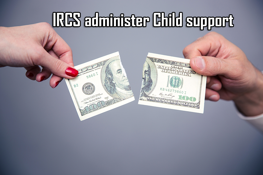 IRCS administer Child support