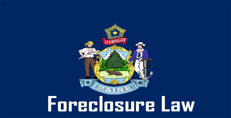 Maine Foreclosure Law