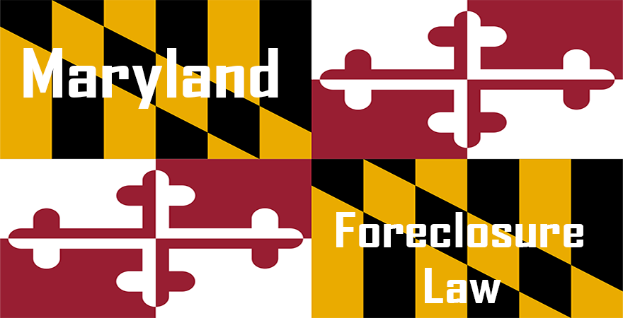 Maryland Foreclosure Law