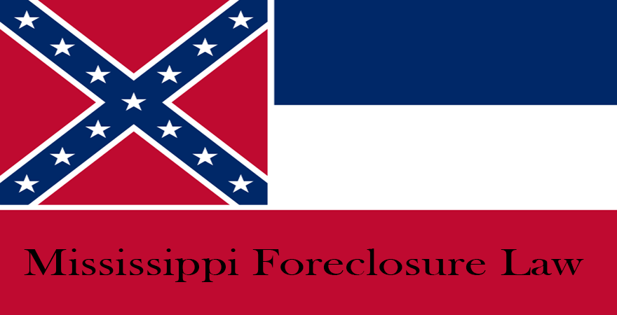 Mississippi Foreclosure Law