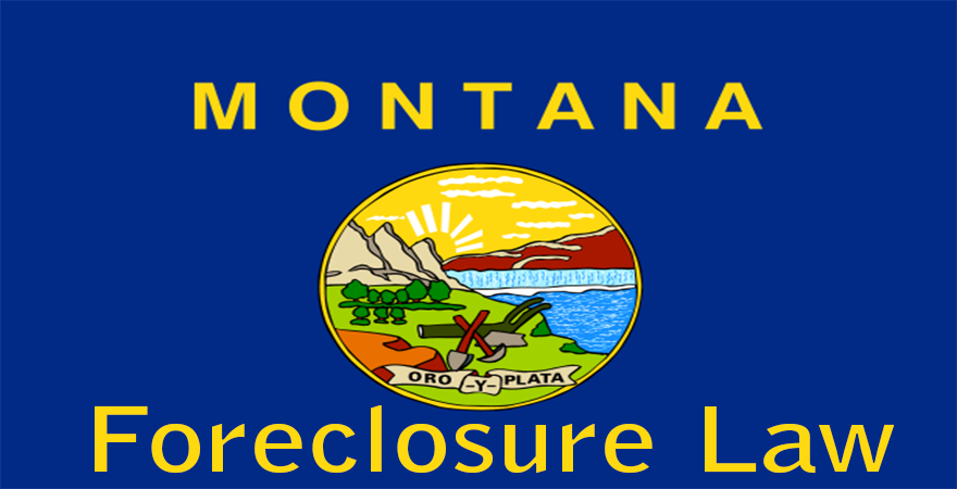 Montana Foreclosure Law