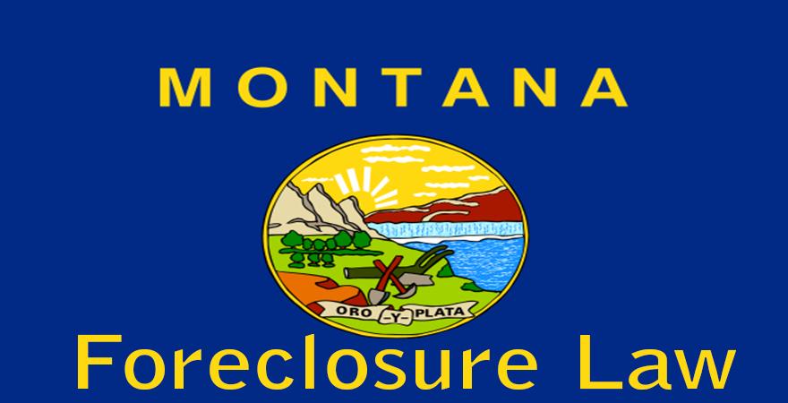 Montana Foreclosure Law