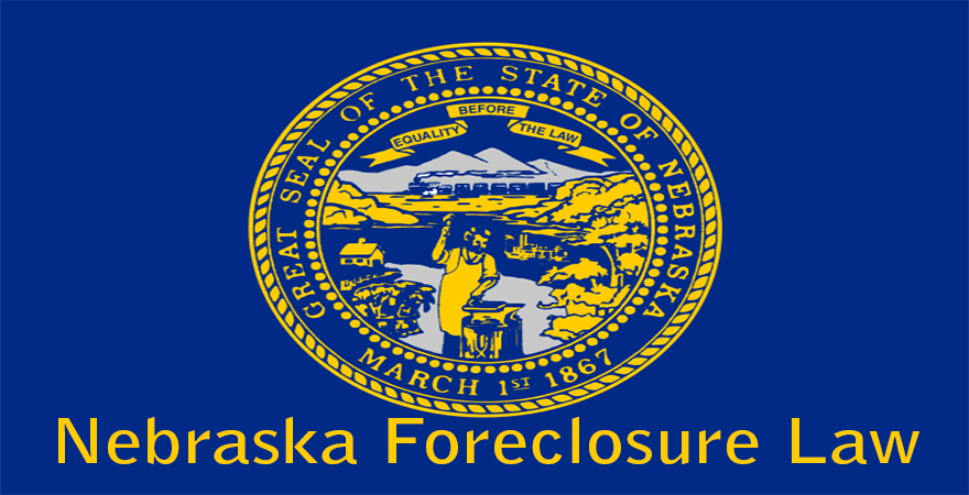 Nebraska Foreclosure Law
