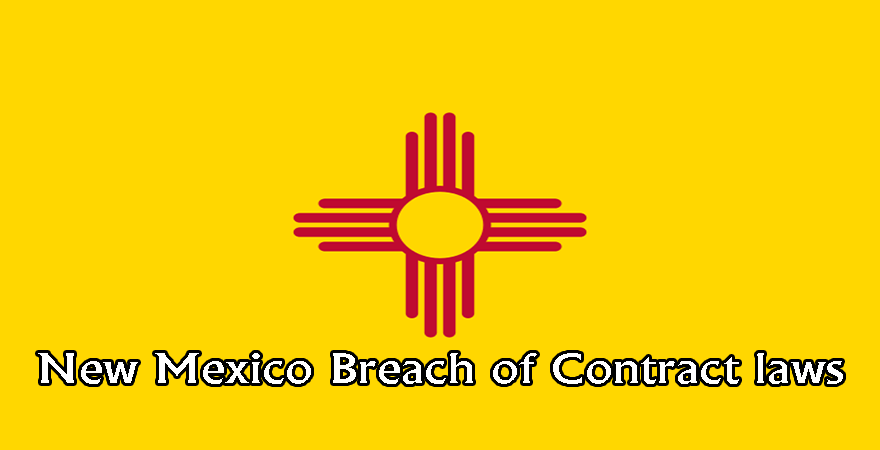 New Mexico Breach of Contract laws