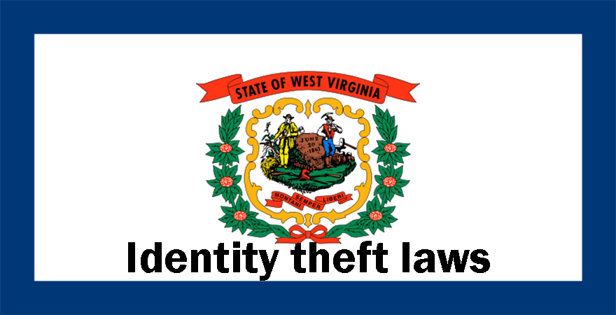 West Virginia identity theft laws