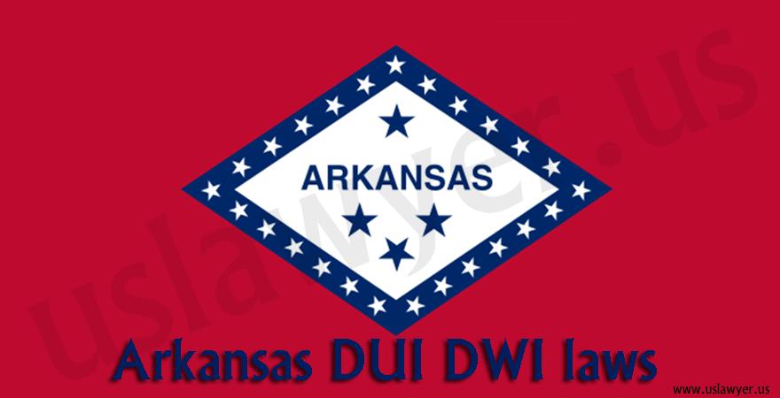Arkansas DUI DWI laws