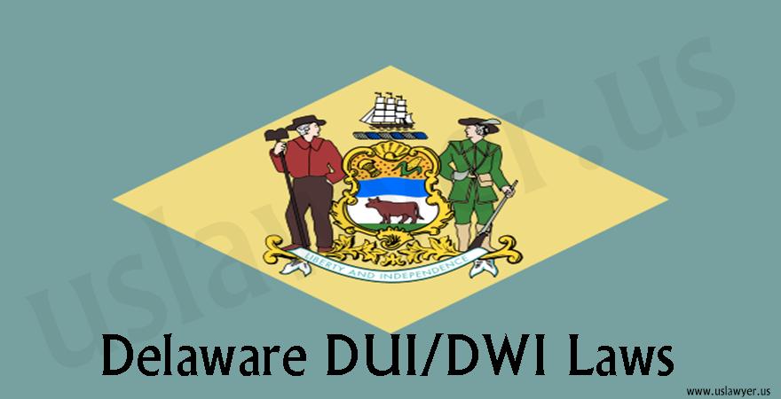 Delaware DUI/ DWI Laws