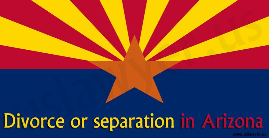 Divorce or separation in Arizona