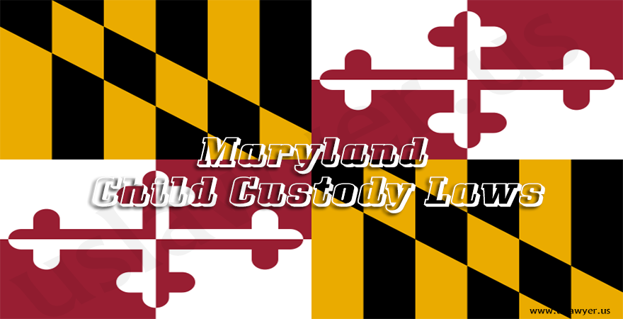 Maryland Child Custody Laws