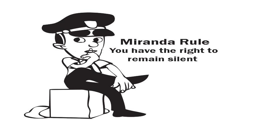 Miranda-Rule-You-have-the-right-to-remain