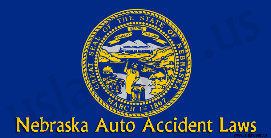 Nebraska Auto Accident Laws