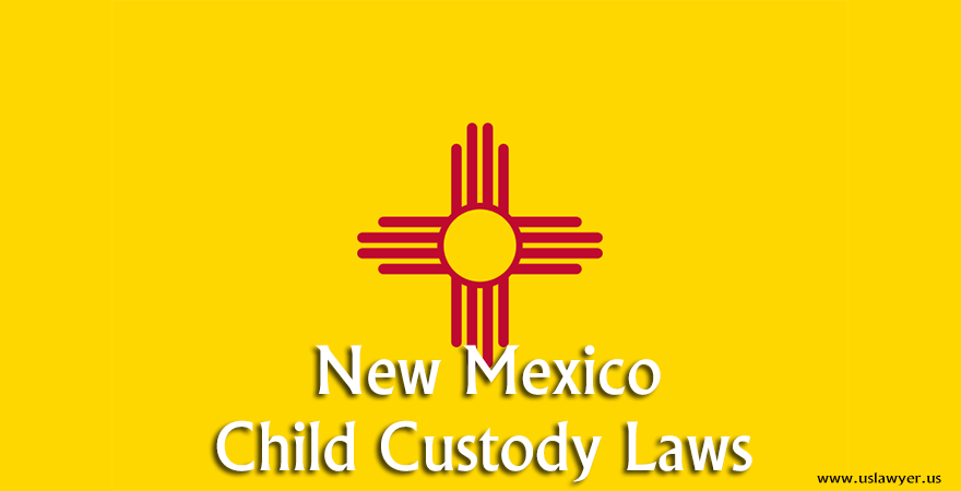 New Mexico Child Custody Laws