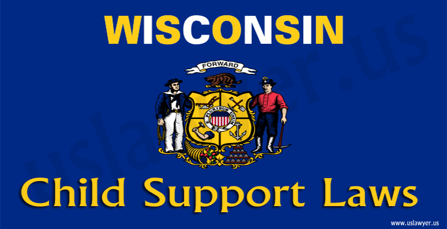 Wisconsin Child Support Laws