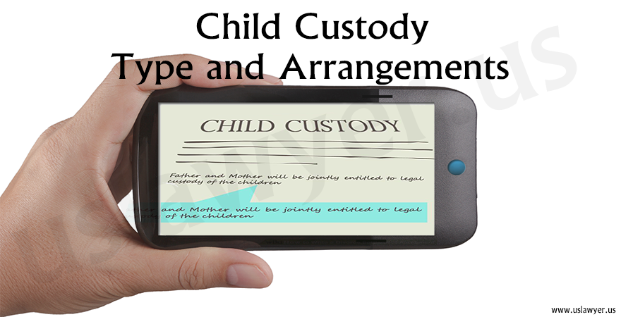 Child custody type and arrangements