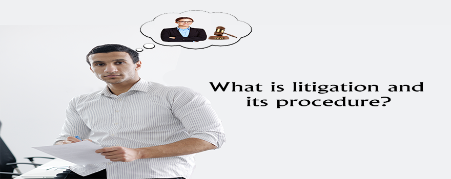 What is litigation and its procedure