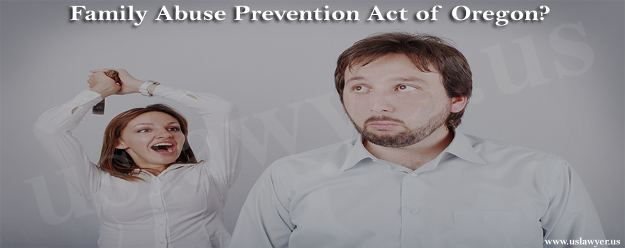 Family Abuse Prevention Act of Oregon