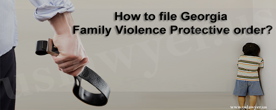How to file Georgia Family Violence Protective order