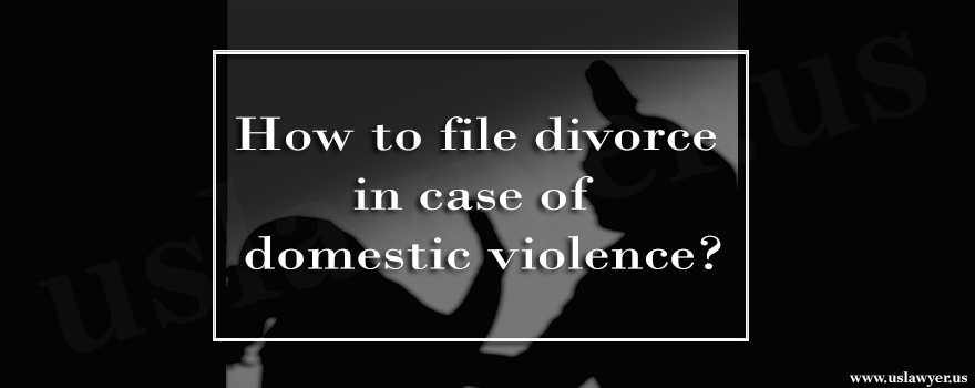 How to file divorce in case of domestic violence