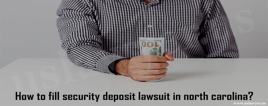 How to fill security deposit lawsuit in north carolina