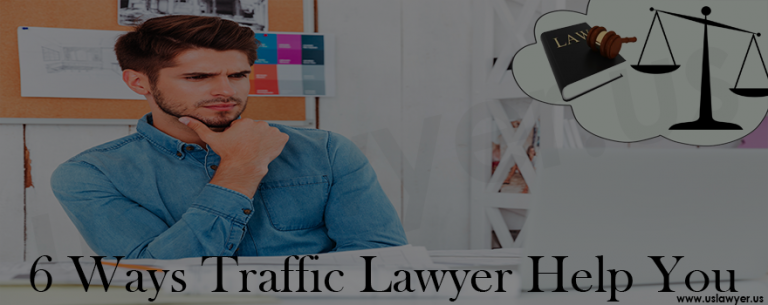 6 Ways Traffic Lawyer Help You