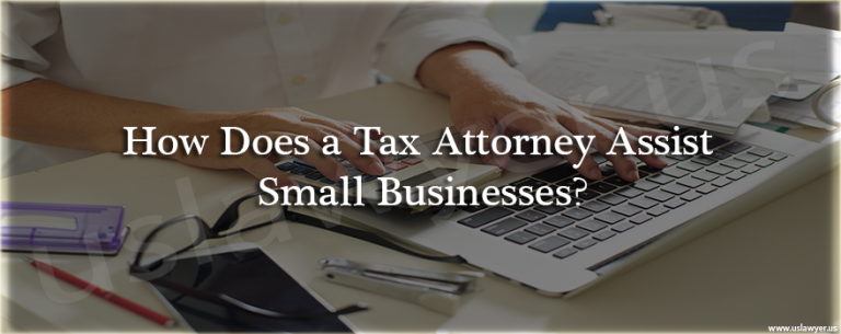 How Does a Tax Attorney Assist Small Businesses