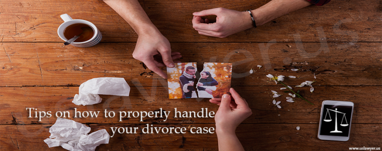 Tips on how to properly handle your divorce case