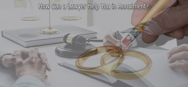 How can a lawyer help you in annulment