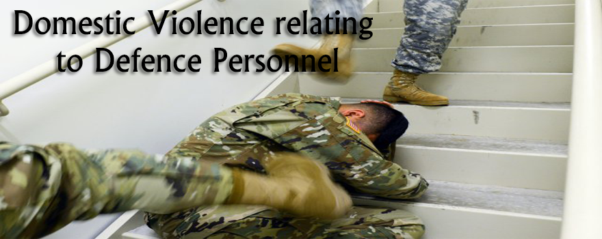 Domestic Violence relating to Defence Personnel