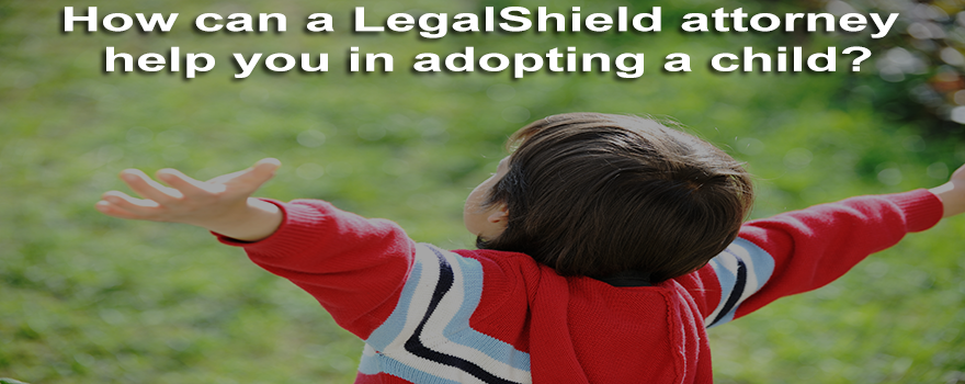 How LegalShield help you in adopting a child?