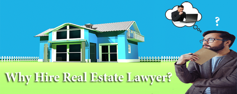 Why Hire Real Estate Lawyer?